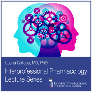 Luana Colloca, MD, PhD: Pharmacology Lecture Series