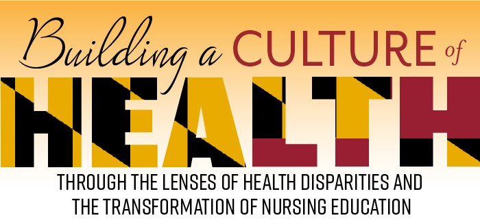 Building a Culture of Health Through the Lenses of Health Disparities and the Transformation of Nursing Education