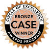 Bronze CASE winner | Circle of Excellence Awards Program